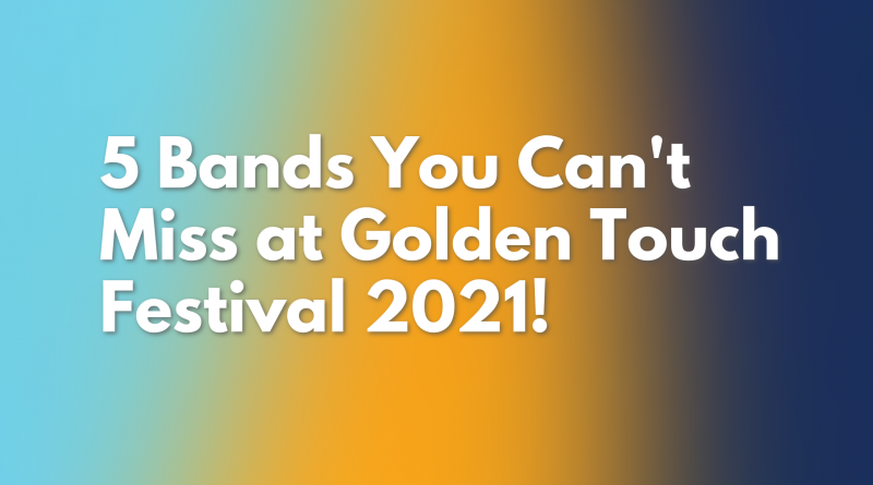 Golden Touch Festival Preview 2021